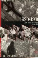 """1920/1930, Une Paix Si Fragile (Collection """"Une Autre Histoire Du XXe Siècle, De L'actualité à L'Histoire"""", N°3) - Pierr - History"""