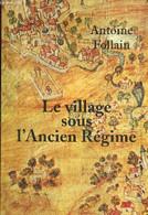 Le Village Sous L'Ancien Régime - Follain Antoine - 2008 - History