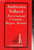 En écoutant Cézanne, Degas, Renoir - Vollard Ambroise - 1994 - History