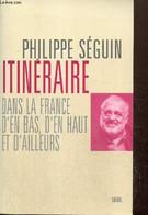 Itinéraire Dans La France D'en Bas, D'en Haut Et D'ailleurs - Séguin Philippe - 2003 - Other