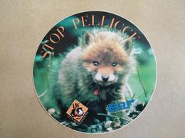 AUTOCOLLANT STICKER - STOP PELLICCE – STOP AUX FOURRURES – EAR EUROPE FOR ANIMAL RIGHTS – LAV LEGA ANTIVIVISEZIONE - Stickers
