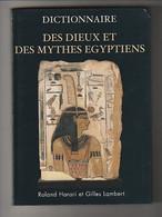 Roland HARARI Et Gilles LAMBERT - DICTIONNAIRE DES DIEUX ET DES MYTHES EGYPTIENS - Le Grand Livre Du Mois - 2005 - Religion