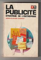 Jean-Claude DASTOT - LA PUBLICITE STRATEGIE DE L'ENTREPRISE - Marabout Service Economie Moderne MS 227 , 1973 - Economie