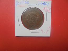 PORTUGAL 10 REIS 1865 (A.6) - Portugal