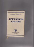 LIBRO  :  APPENNINO  LIGURE  -  CLUB  ALPINO  ITALIANO  SEZIONE  LIGURE,   Mancante Della  Cartina . - Storia, Filosofia E Geografia