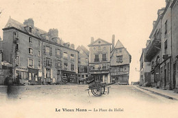 LE VIEUX MANS : La Place Du Hallai - Tres Bon Etat - Le Mans