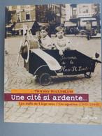 Une Cité Si Ardente Les Juifs De Liège Sous L'occupation 1940-1944 - Belgio