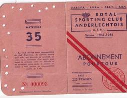 ANDERLECHT Football Royal Sporting Club ANderlechtois Stade Emile Versé ABONNEMENT POURTOUR  Saison 1947-1948 - Toegangskaarten