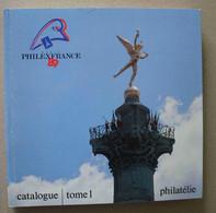 Catalogue Philexfrance 89 Tome 1 - Sin Clasificación
