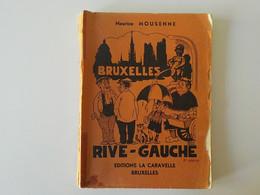 Bruxelles Rive-Gauche Ancien Livre Illustr Marc Sleen Eloge Du Parler Bruxellois Edit La Caravelle M. Mousenne - Brussels (City)