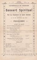 BOURGES PROGRAMME CATHEDRALE DE BOURGES CONCERT SPIRITUEL PAR LES CHANTEURS DE SAINT GERVAIS MR BORDESANNEE 1905 - Unclassified