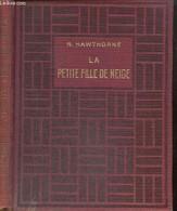 La Petite Fille De Niege - Le Trésor De Peter Goldthwaite - La Grande Figure De Pierre - Hawthorne Nathaniel - 1951 - Altri