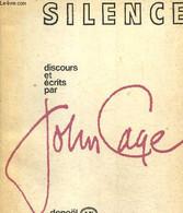 Silence - Discours Et écrits Par John Cage - Cage John - 1970 - Altri