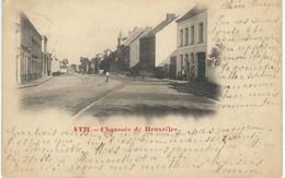 ATH : Chaussée De Bruxelles - TRES RARE CPA - PRECURSEUR - Cachet De La Poste 1902 - Ath