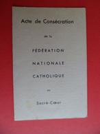 Image Pieuse Religion Catholique Acte De Consécration Fédération Nationale Catholique Au Sacré Coeur - Religion & Esotericism