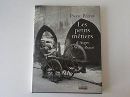 Les Petits Métiers D' Atget à Willy Ronis Pierre Perret Photos 1950 Paris Vendeur De Lacets Ramasseur De Mégots Livre - Artisanry In Paris