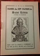 Manuel Des Sept Stations De Saint-Lièvin évêque Et Martyr - Sint-Livinus Te Elverdinge Vereerd - Religion & Esotericism