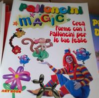 Palloncini Magic. Crea Forme Con I Palloncini Per Le Tue Feste - Bambini