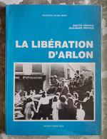 La Libération D'Arlon, G. Triffaux & J.-M. Triffaux, 1984 - Guerre 1939-45