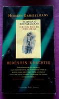 Herman BRUSSELMANS  HEDEN BEN IK NUCHTER Uitg.Bakker 1990 - Literature