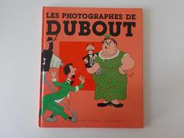 1985  BD Les Photographes De Dubout Humour Caricatures De Photographes - Dubout