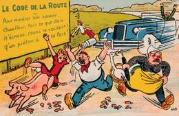 CPA Code De La Roure Automobile Voiture Chauffeur Fou Ecraseur Paysan Cochon Porc Pig Pigglet Illustrateur  2 Scans - 1900-1949