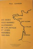 Livre Les Bases De Sous-marins Allemands 1940-5 U Boot Best Lorient Saint Nazaire La Pallice Bordeaux Kriegsmarine - Unclassified