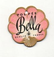 étiquette Poupée Bella Qualité France - Format : Diamètre 4.5 Cm - Non Classificati