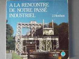 A La Rencontre De Notre Passé Industriel - Belgio