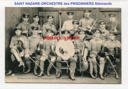 SAINT NAZAIRE-Camp-ORCHESTRE De PRISONNIERS ALLEMANDS-Musique-CARTE Imprimee Francaise-Guerre 14-18-1WK-Militaria- - Saint Nazaire