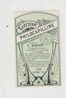 AUTRE COLLECTION 37 Lotion Philocapilline étiquette Pharmaceutique E Giraud Pharmacie Du Chemin De Fer A Lunel - Medizinische Und Zahnmedizinische Geräte