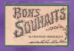 08-CPA CHATEAU REGNAULT - BONS SOUHAITS - Altri Comuni