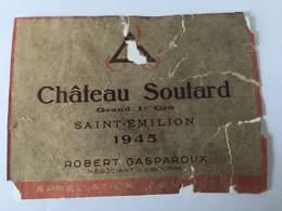 VIEILLE ETIQUETTE CHATEAU SOUTARD 1945 GRAND 1ER CRU SAINT EMILION - Altri