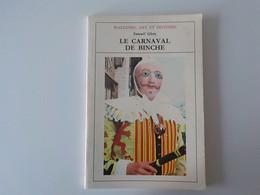 1975 Le Carnaval De Binche De Samuël Glotz Wallonie Art Et Histoire Les Gilles Les Paysans Les Arlequins - Binche