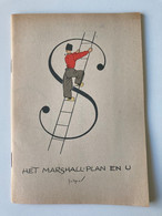 1949 Het Marshall-plan En U - Jo Spier 1e Druk - Antiguos