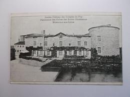 MONISTROL SUR LOIRE  Ancien Chateau Des Eveques Du Puy   Pensionnat Des Frères Des Ecoles Chrétiennes - Monistrol Sur Loire