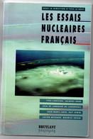 Les Essais Nucléaires Français - 160 Pages Avec Photos - 1996 - Sahara Mururoa CEP Simulation - History