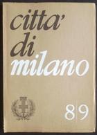 CITTÀ DI MILANO N. 8/9 Del 1974 - Dal 300 Al 1900 Milano Nella Letteratura - Non Classificati