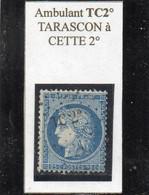 Hérault - N° 60A Obl Griffe Ambulant TC2° Tarascon à Cette 2° - 1871-1875 Cérès