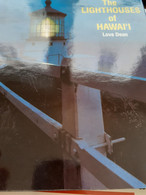 The Lighthouses Of Hawai'i LOVE DEAN University Of Hawaii Press 1991 - Sonstige