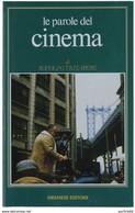 Tritapepe Rodolfo - LE PAROLE DEL CINEMA. . - GREMESE EDITORE 1991 - Cinema E Musica