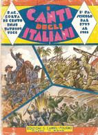 I CANTI DEGLI ITALIANI DAL 1799 AL 1918 ED. G. CAMPI FOLIGNO 1942 - Cinema E Musica