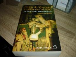 Ulrich De Mayence La Bible De L'An 2000 Le Maître De Nostradamus - Storia