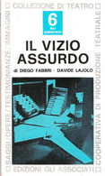 D. FABBRI D. LAJOLO IL VIZIO ASSURDO 1974 EDIZIONI GLI ASSOCIATI - TEATRO - Teatro