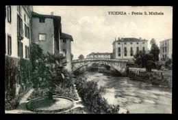 ITALIE - VICENZA - PONTE S. MICHELE - Vicenza