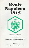 Route Napoléon 1815 , Ouvrage Collectif , Gilly 1815 , Waterloo - Unclassified