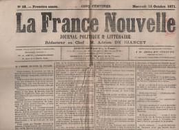 LA FRANCE NOUVELLE 18 10 1871 - DARWIN - PREFETS - REGIME COLONIAL - PALAIS-ROYAL - BOHEME TCHEQUES - LYON - REICHTAG - 1850 - 1899