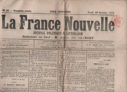 LA FRANCE NOUVELLE 19 10 1871 - LE MANDAT IMPERATIF - MONT SAINT MICHEL - PAPE - HOME RULE - BELFORT - LYON - ROUBAIX - - 1850 - 1899