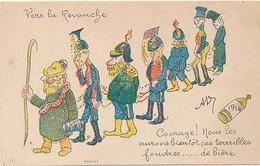 VERS LA REVANCHE - COURAGE ! NOUS LES AURONS BIENTOT CES TERRIBLES FOUDRES... DE BIERES - Patriotic
