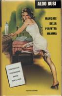 Manuale Della Perfetta Mamma. Con Qualche Contrazione Anche Per Il Papà - Aldo Busi - Unclassified
